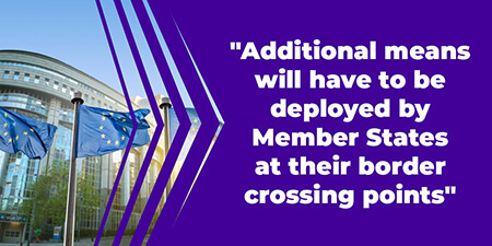Additional means will have to be deployed by Member States at their border crossing points