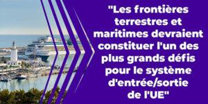 Les frontières terrestres et maritimes devraient constituer l'un des plus grands défis pour le système d'entrée/sortie de l'UE