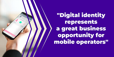 Digital identity represents a great business opportunity for mobile operators