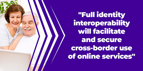 Full identity interoperability will facilitate and secure cross-border use of online services