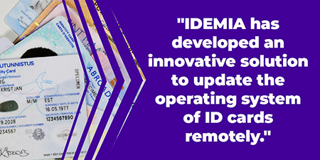 IDEMIA has developed an innovative solution to update the operating system of ID cards remotely.