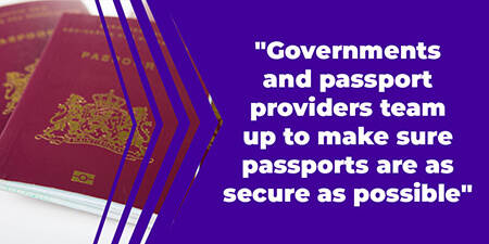 Governments and passport providers team up to make sure passports are as secure as possible