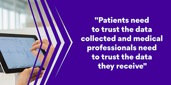 Medical professionals need to trust the data they receive