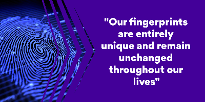 Our fingerprints are entirely unique